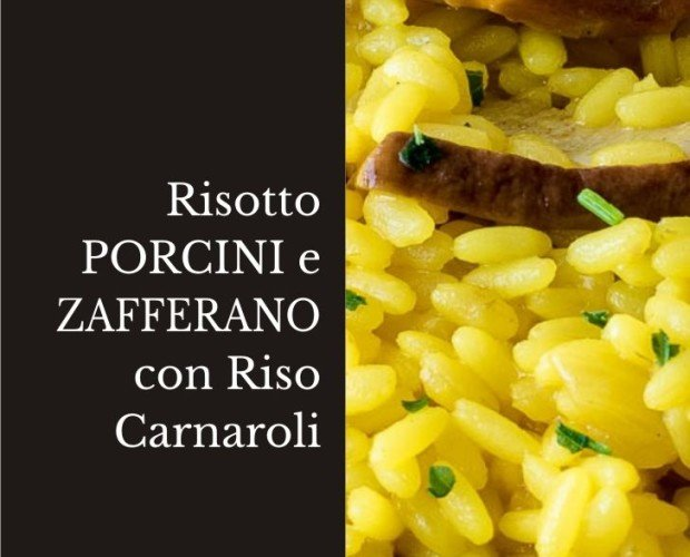 Risotto Porcini e Zafferano.