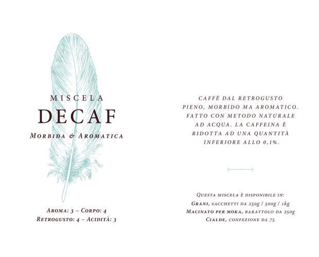 Decaf. Miscela di caffè decaffeinato con metodo ad acqua.